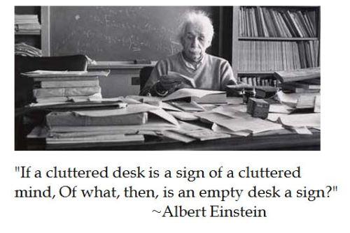 Cluttered deskAlbert Einsteinquote